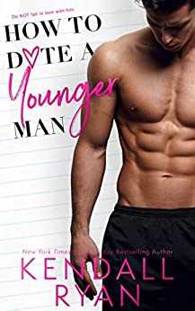 * Release Blast/Review * HOW TO DATE A YOUNGER MAN by Kendall Ryan
