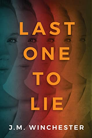 Last One to Lie by J.M. Winchester