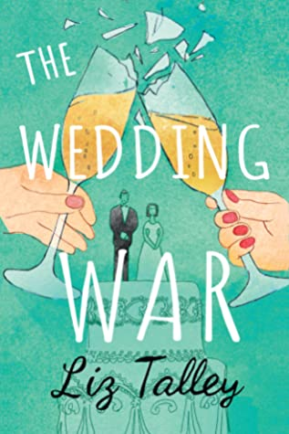 * Review * THE WEDDING WAR by Liz Talley