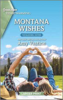 Montana Wishes by Amy Vastine