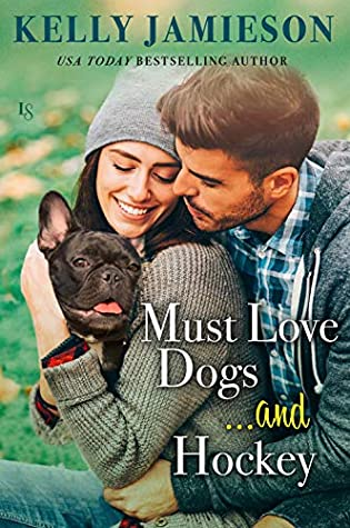 * Review * MUST LOVE DOGS … AND HOCKEY by Kelly Jamieson