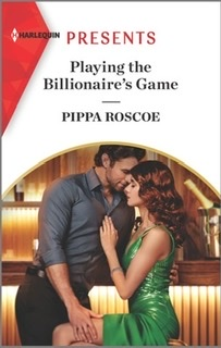 Playing the Billionaire's Game by Pippa Roscoe