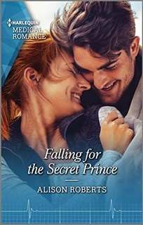 * Review * FALLING FOR THE SECRET PRINCE by Alison Roberts