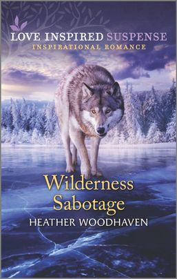* Review * WILDERNESS SABOTAGE by Heather Woodhaven