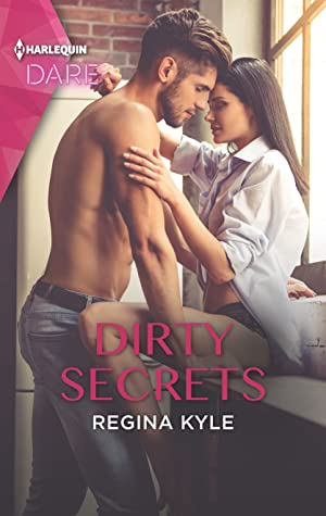 Dirty Secrets by Regina Kyle