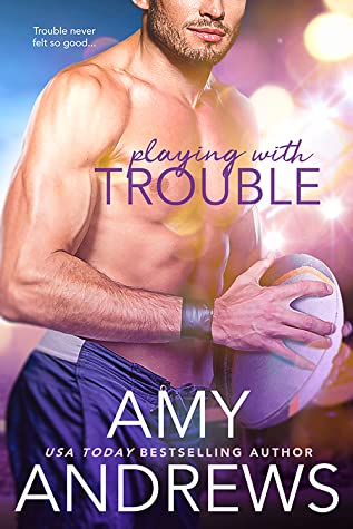 * Release Blast/Review * PLAYING WITH TROUBLE by Amy Andrews