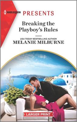 * Review * BREAKING THE PLAYBOY'S RULES by Melanie Milburne