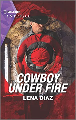 * Review * COWBOY UNDER FIRE by Lena Diaz