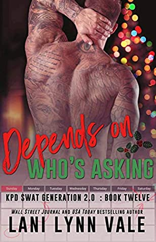 * Review * DEPENDS ON WHO'S ASKING by Lani Lynn Vale