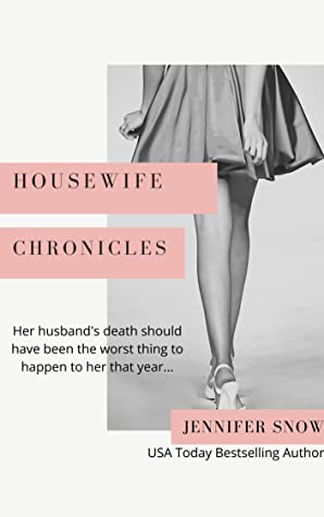 Housewife Chronicles by Jennifer Snow