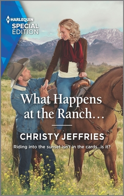 What Happens at the Ranch... by Christy Jeffries