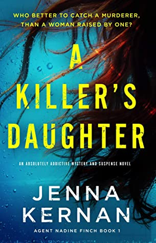 A Killer's Daughter by Jenna Kernan