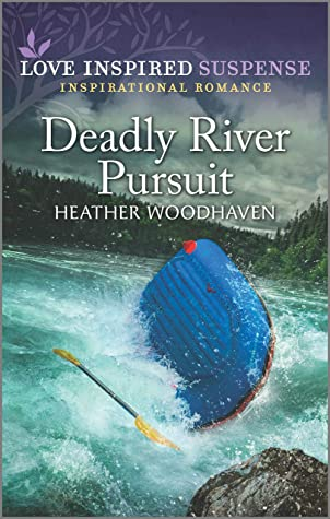 Deadly River Pursuit by Heather Woodhaven