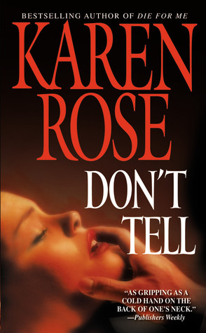 * Review * DON'T TELL by Karen Rose