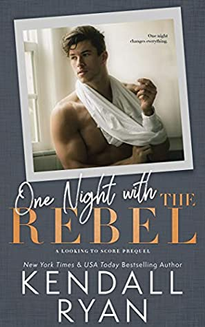One Night with the Rebel by Kendall Ryan