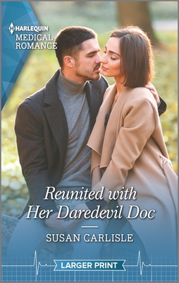 Reunited with Her Daredevil Doc by Susan Carlisle