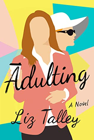 * Release Blitz/Review * ADULTING by Liz Talley