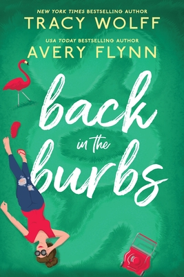 * Review * BACK IN THE BURBS by Tracy Wolff and Avery Flynn