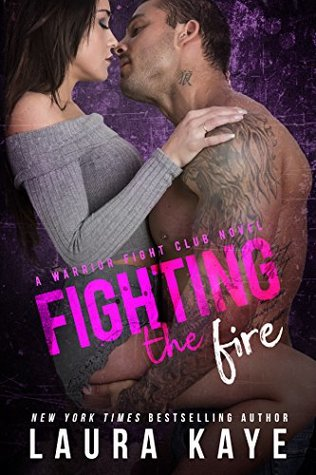 * Review * FIGHTING THE FIRE by Laura Kaye
