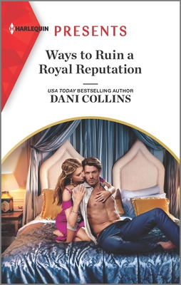* Review * WAYS TO RUIN A ROYAL REPUTATION by Dani Collins