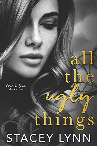 * Release Blast/Review * ALL THE UGLY THINGS by Stacey Lynn