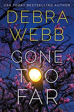 * Review * GONE TOO FAR by Debra Webb