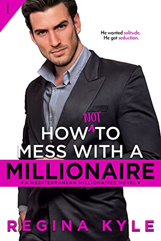 * Review * HOW NOT TO MESS WITH A MILLIONAIRE by Regina Kyle