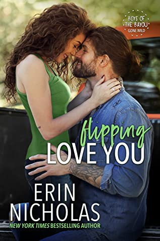 * Release Blitz/Review/Excerpt * FLIPPING LOVE YOU by Erin Nicholas