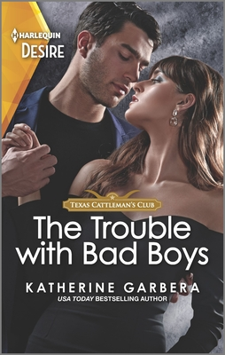 The Trouble with Bad Boys by Katherine Garbera