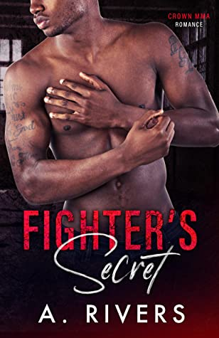 Fighter's Secret by A. Rivers