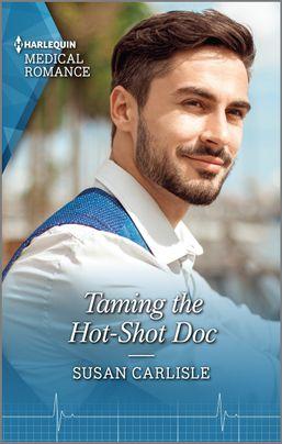 Taming the Hot-Shot Doc by Susan Carlisle