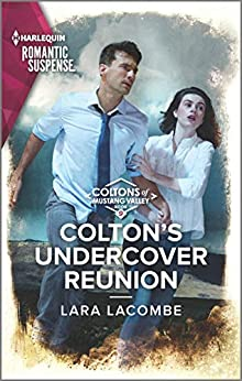 Colton's Undercover Reunion by Lara Lacombe