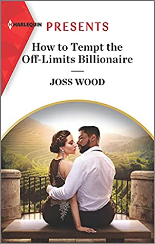 How to Tempt the Off-Limits Billionaire by Joss Wood
