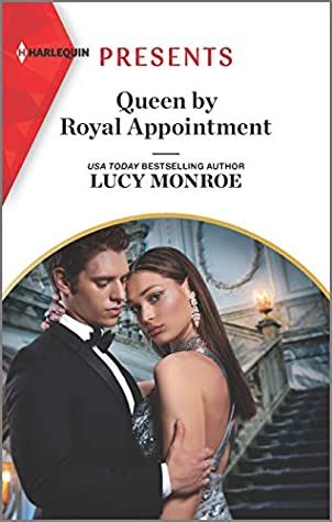 Queen by Royal Appointment by Lucy Monroe
