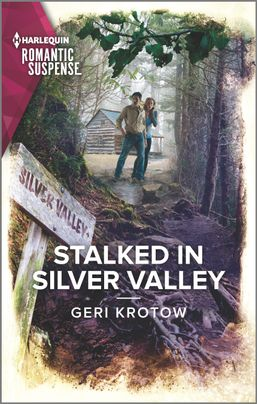 Stalked in Silver Valley by Geri Krotow