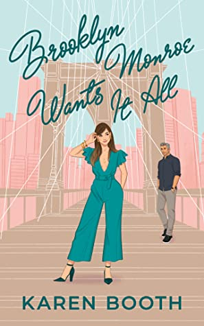 Brooklyn Monroe Wants It All by Karen Booth