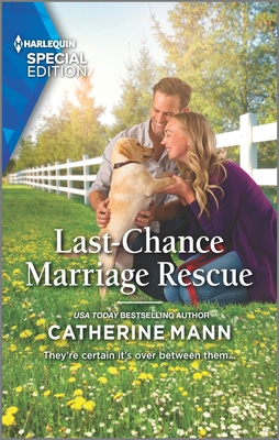 Last-Chance Marriage Rescue by Catherine Mann