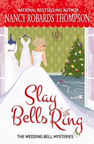 Slay Bells Ring by Nancy Robards Thompson